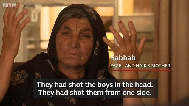 Sabbah, the boys' mother, told the programme: 'They had shot the boys in the head. They had shot them from one side'