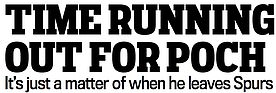 The headline for Sportsmail's exclusive story on Pochettino's future on Monday.