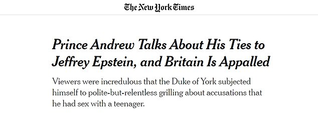 Prince Andrew Talks About His Ties to Jeffrey Epstein, and Britain Is Appalled:The New Times said that 'viewers were left shaking their heads at the wisdom of consenting to a polite-but-relentless grilling by the journalist Emily Maitlis in the first place.' It claimed that many of his statements were 'defensive, unpersuasive or just plain strange.' Mark Landler, writing in the paper, said that Prince Andrew should have learned from from the past experiences of his brother Prince Charles and his late sister-in-law Princess Diana. Landler cited Prince Charles' infamous Jonathan Dimbleby interview in 1994, where he confessed unfaithfulness to Diana and Diana's subsequent interview with Martin Bashir in which she said that 'there were three of us in this marriage,' a reference to Camilla Parker Bowles.